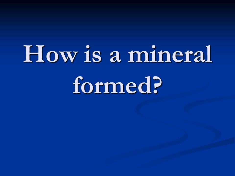 How is a mineral formed?