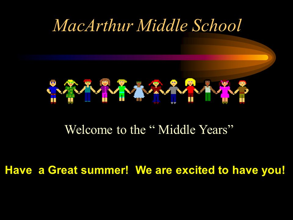 Have a Great summer. We are excited to have you.