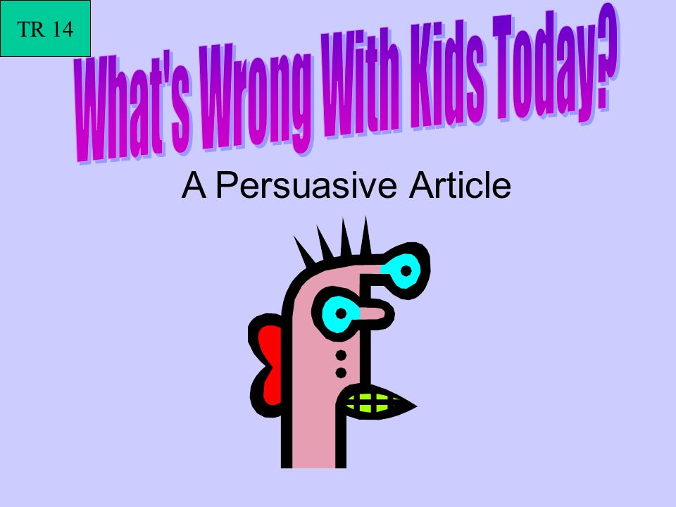 A Persuasive Article TR 14