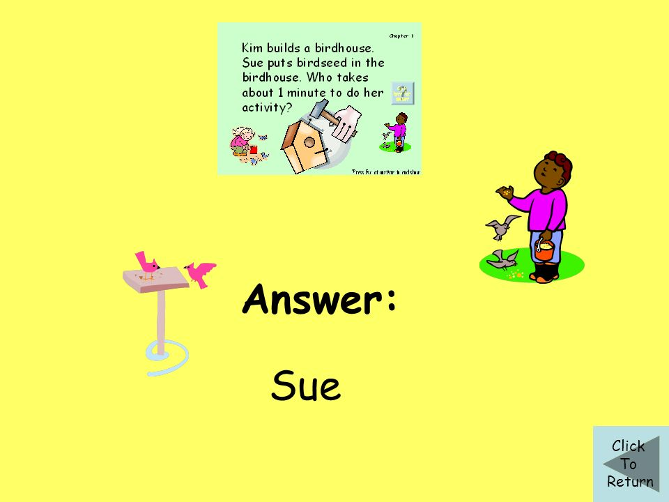 Answer: Sue Click To Return