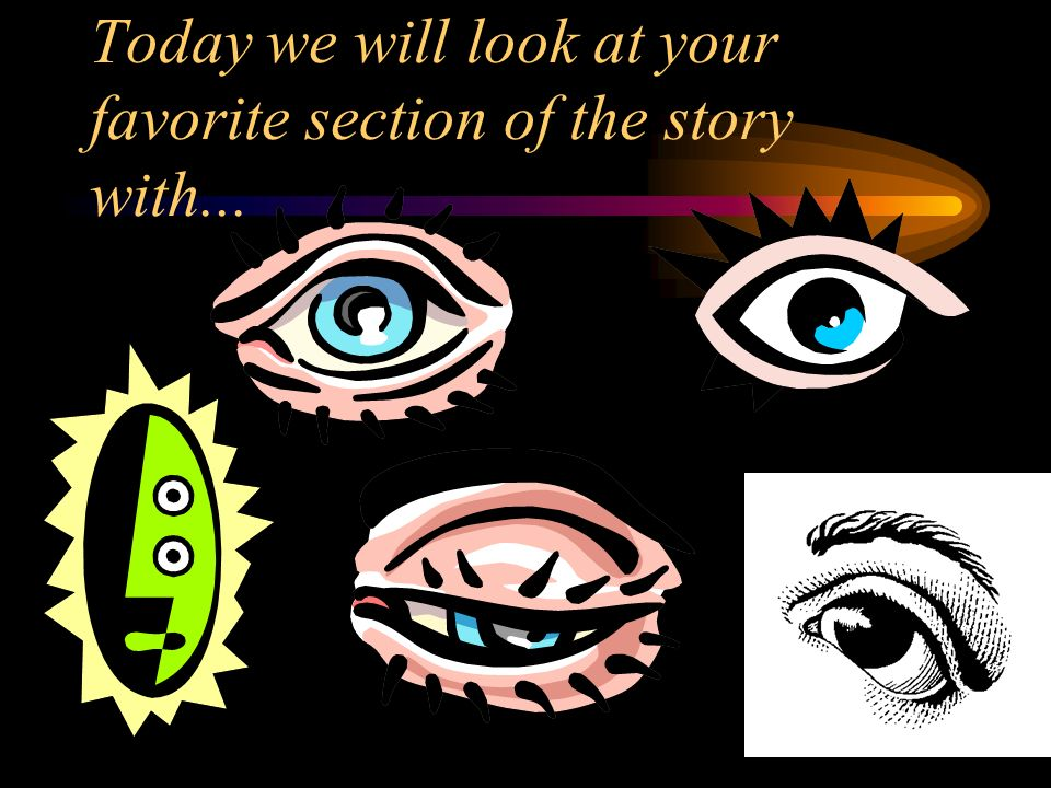 Today we will look at your favorite section of the story with...