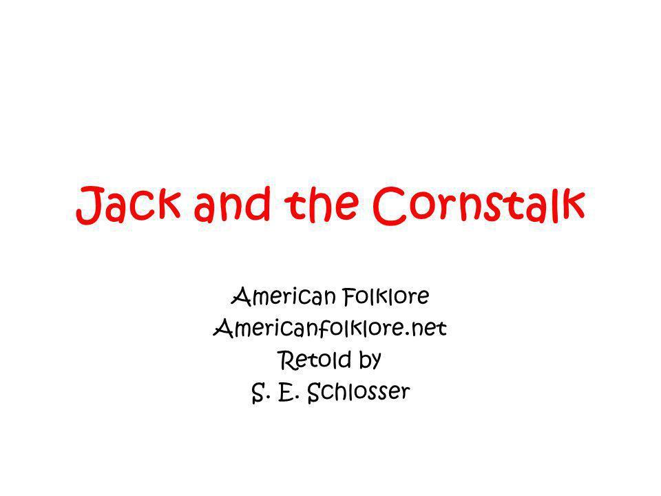 American Folklore Americanfolklore.net Retold by S. E. Schlosser