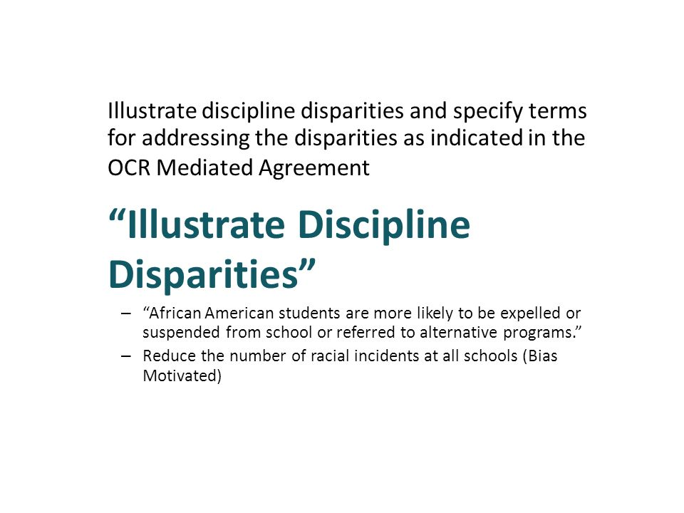 Illustrate discipline disparities and specify terms for addressing the disparities as indicated in the OCR Mediated Agreement Illustrate Discipline Di