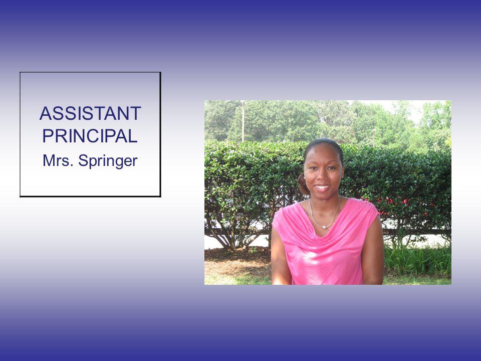 ASSISTANT PRINCIPAL Mrs. Springer