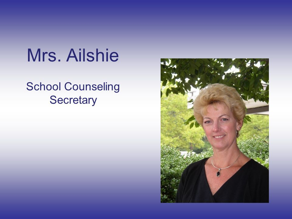 Mrs. Ailshie School Counseling Secretary