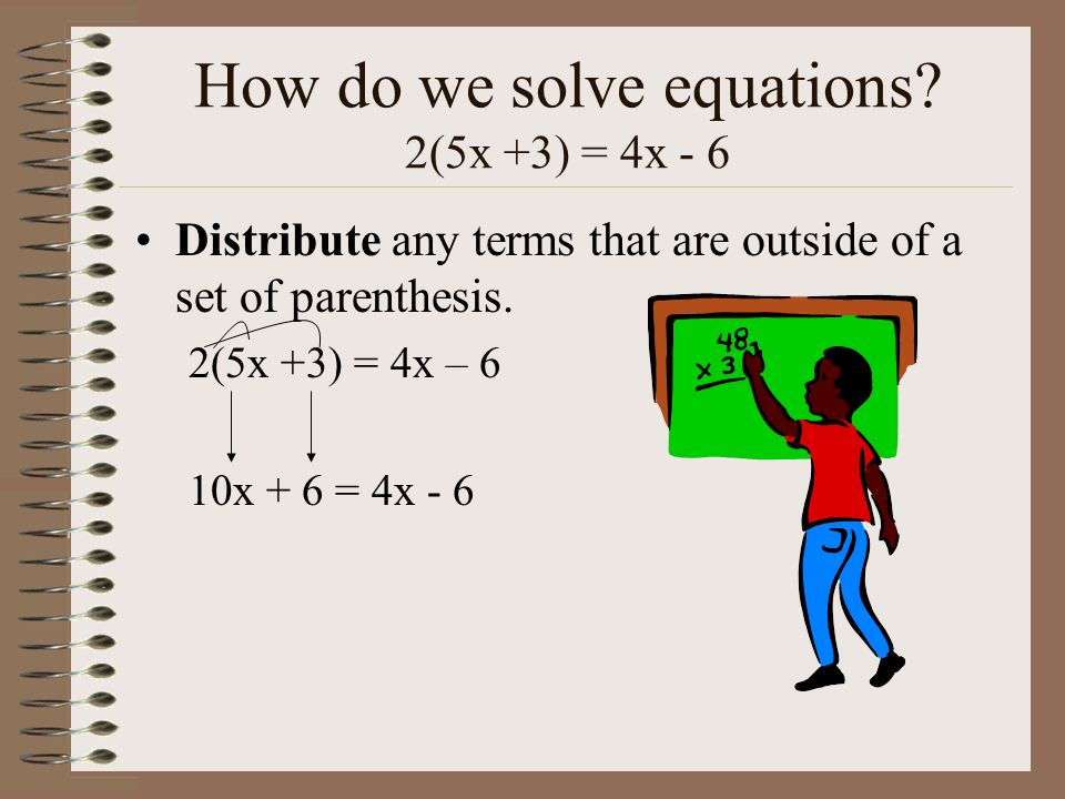 How do we solve equations 2(5x +3) = 4x - 6