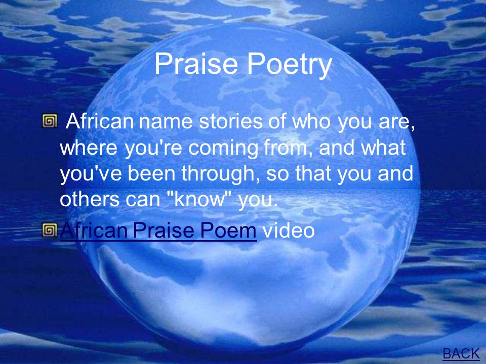 Praise Poetry African name stories of who you are, where you re coming from, and what you ve been through, so that you and others can know you.
