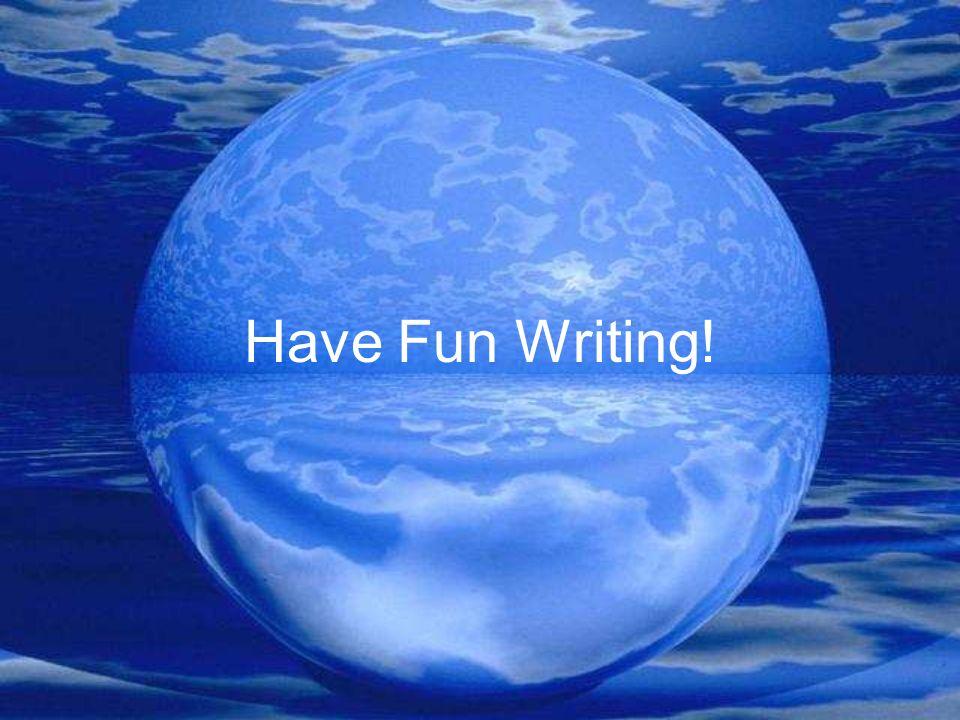 Have Fun Writing!