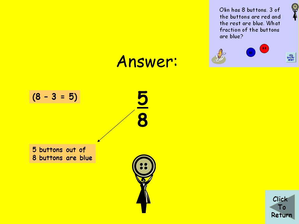 Answer: 5858 (8 – 3 = 5) Click To Return 5 buttons out of 8 buttons are blue