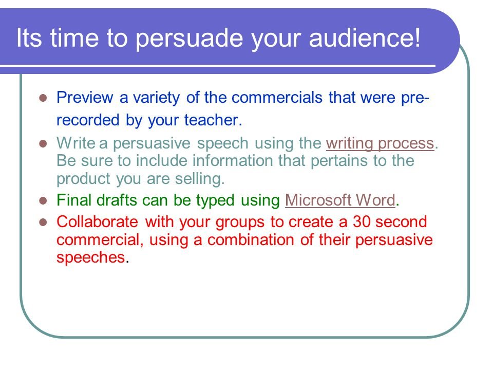 Preview a variety of the commercials that were pre- recorded by your teacher.