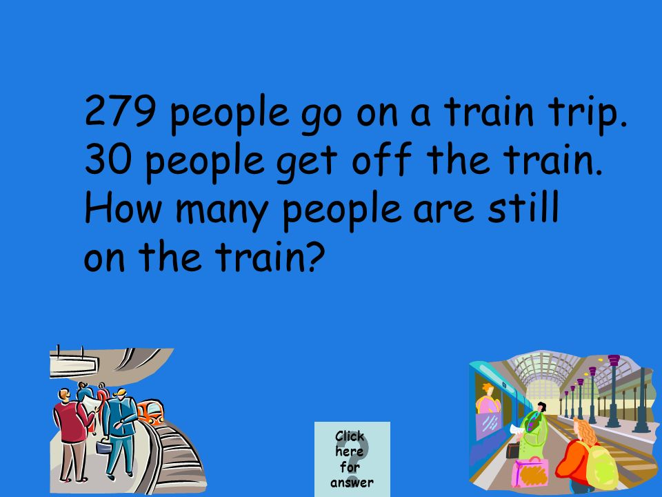 314 people are on an airplane.At the first stop, 100 people get off.