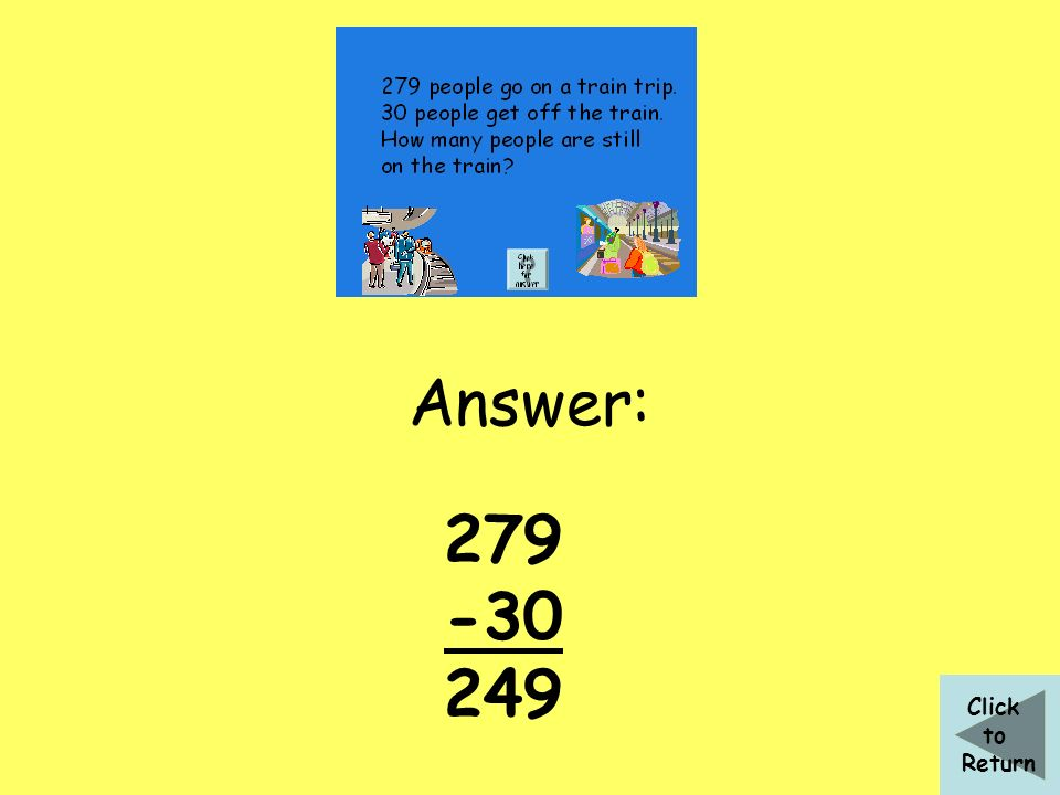 Answer: 314 -100 214 Click to Return