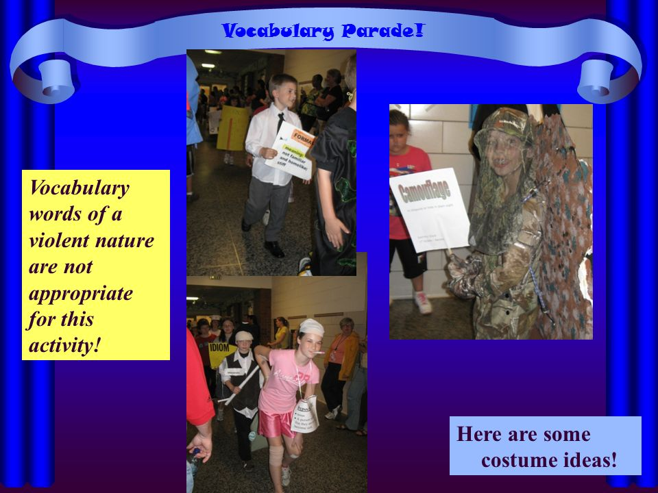 Vocabulary words of a violent nature are not appropriate for this activity! Here are some costume ideas!
