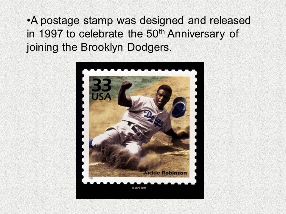 A postage stamp was designed and released in 1997 to celebrate the 50 th Anniversary of joining the Brooklyn Dodgers.