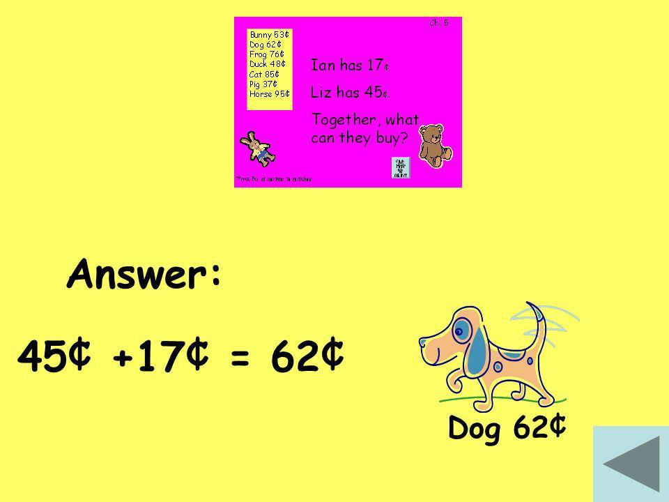 56¢ + 39¢ = 95¢ Horse 95¢ Answer: