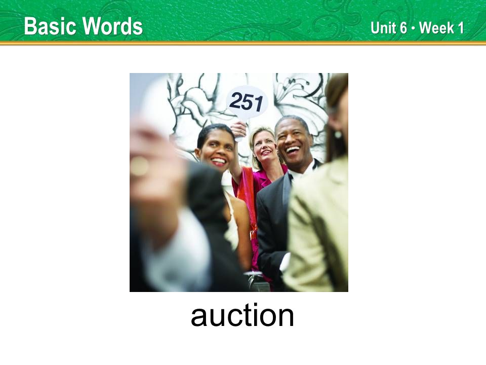 Unit 6 Week 1 auction Basic Words