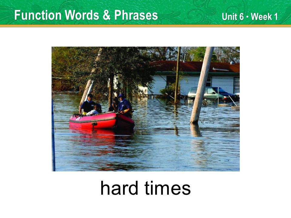 Unit 6 Week 1 hard times Function Words & Phrases