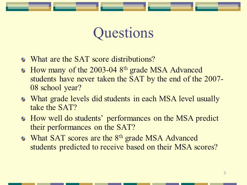 33 Questions What are the SAT score distributions.