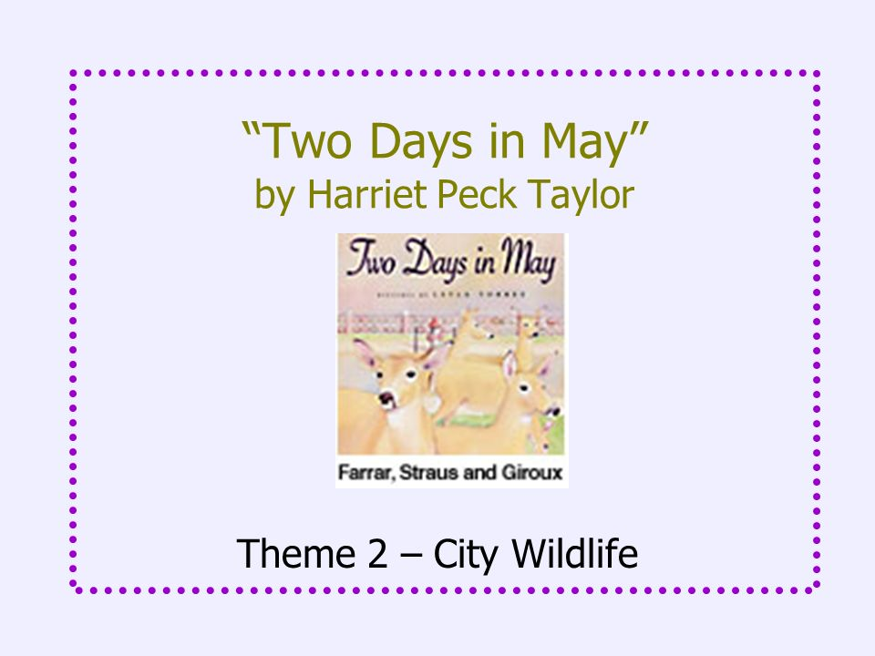 Two Days in May by Harriet Peck Taylor Theme 2 – City Wildlife