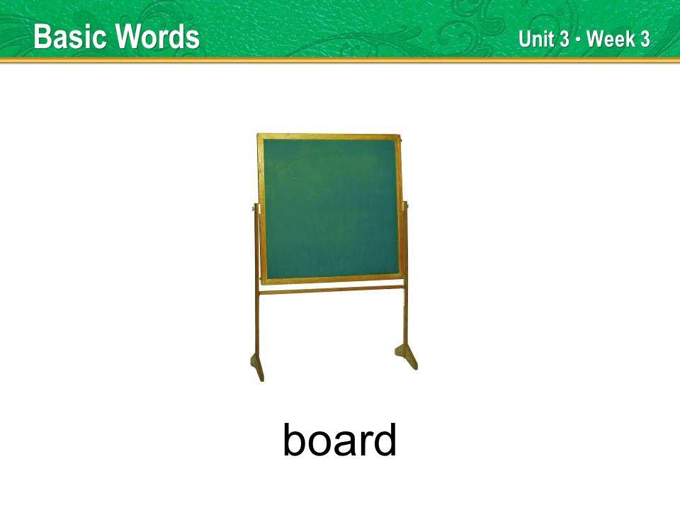 Unit 3 Week 3 board Basic Words