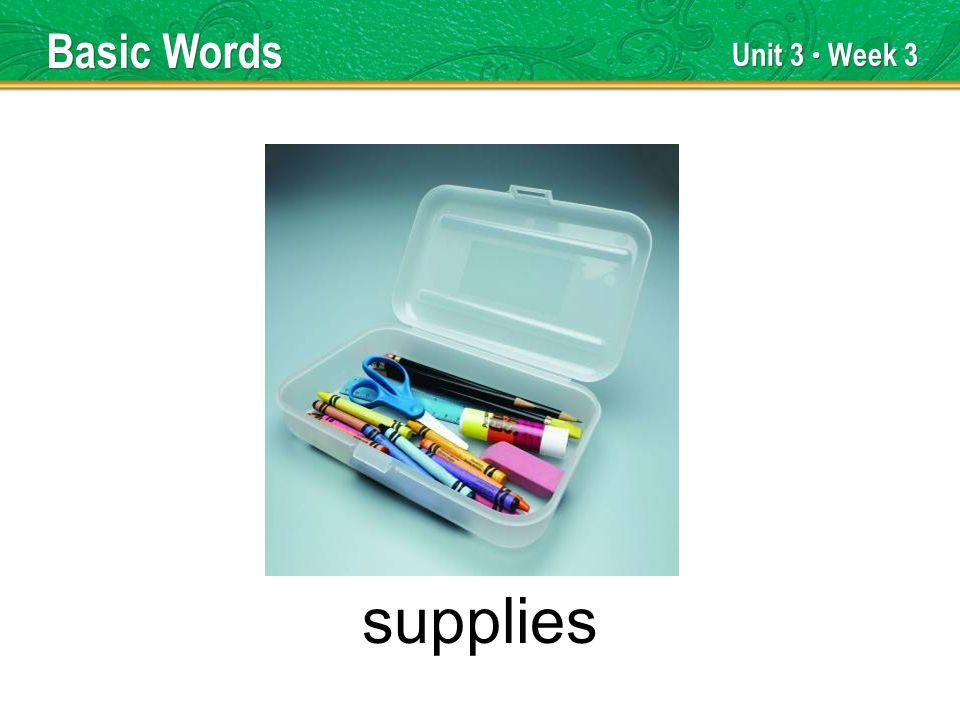 Unit 3 Week 3 supplies Basic Words
