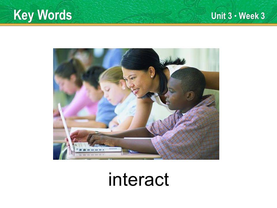 Unit 3 Week 3 interact Key Words