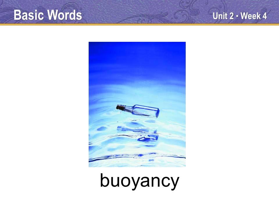 Unit 2 Week 4 buoyancy Basic Words