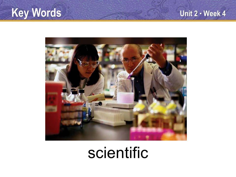Unit 2 Week 4 scientific Key Words