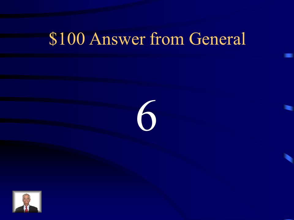 $100 Question from General Name an integer for a gain of 6 points.