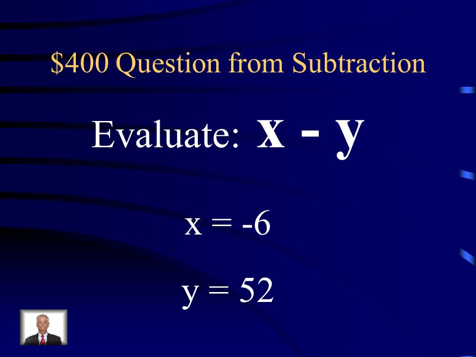 $300 Answer from Subtraction b = -66