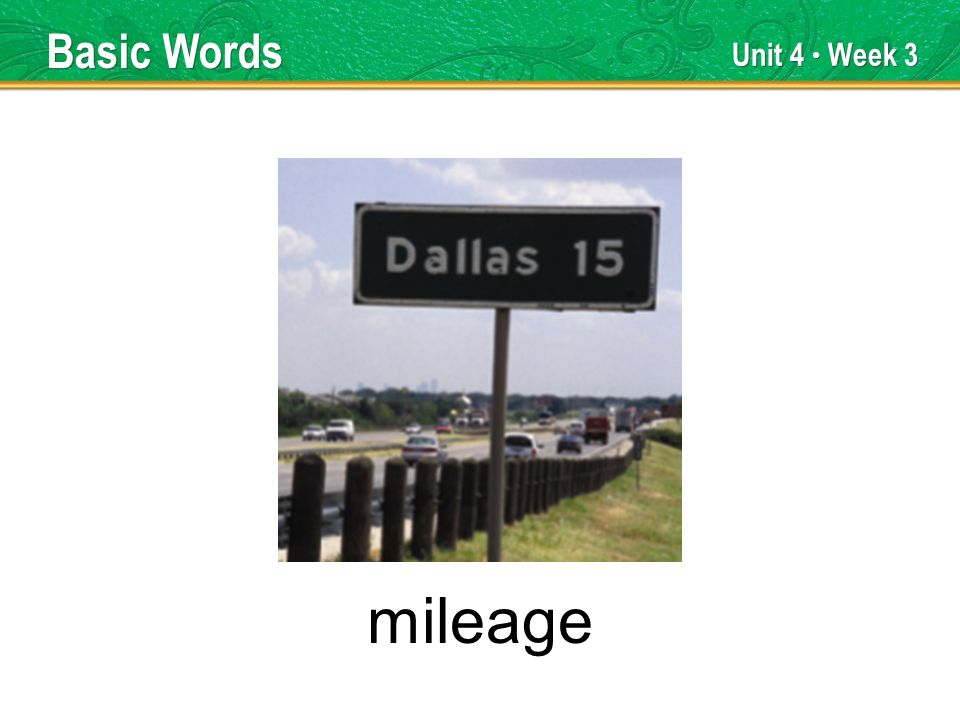 Unit 4 Week 3 mileage Basic Words