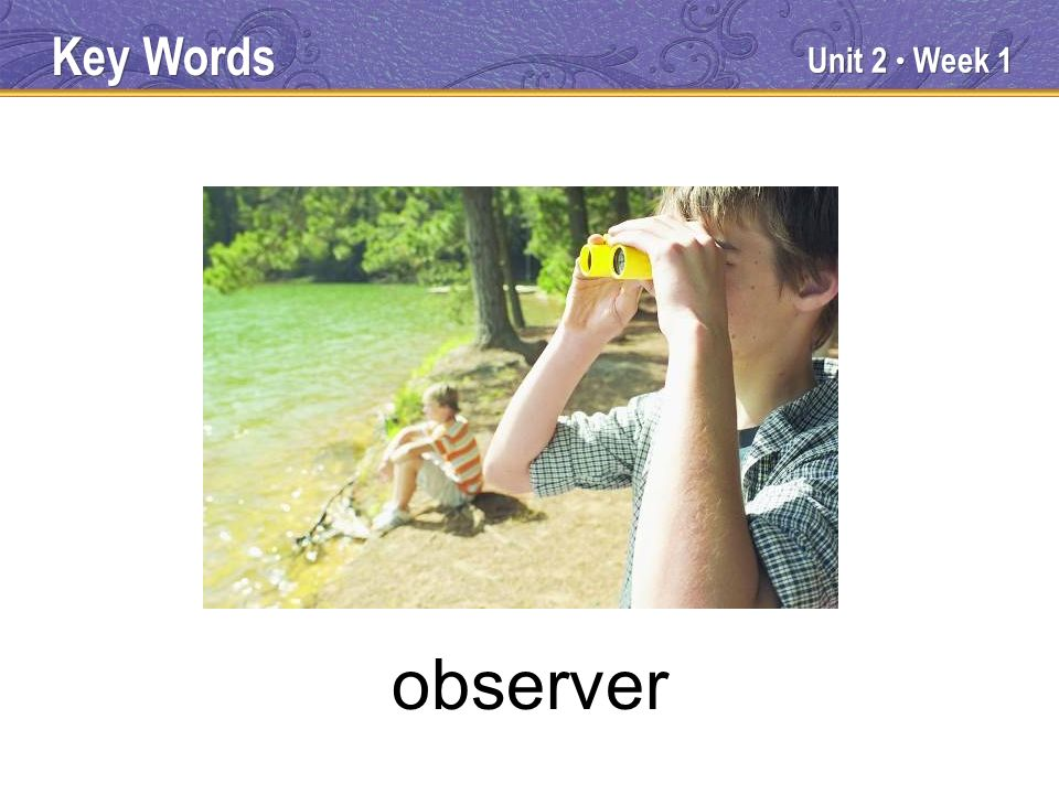 Unit 2 Week 1 observer Key Words