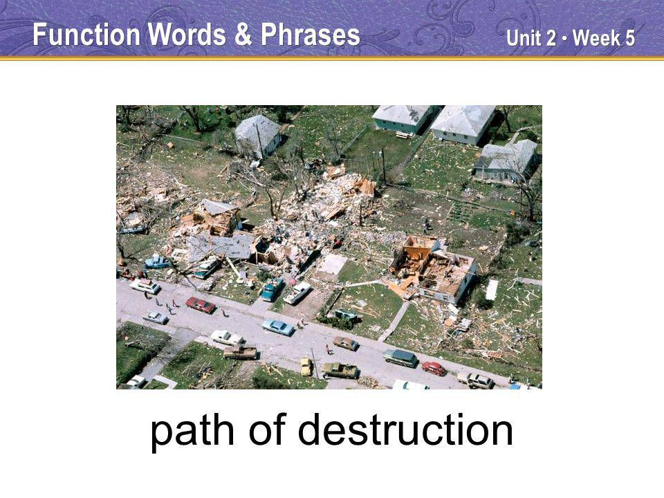 Unit 2 Week 5 path of destruction Function Words & Phrases