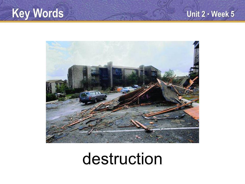 Unit 2 Week 5 destruction Key Words