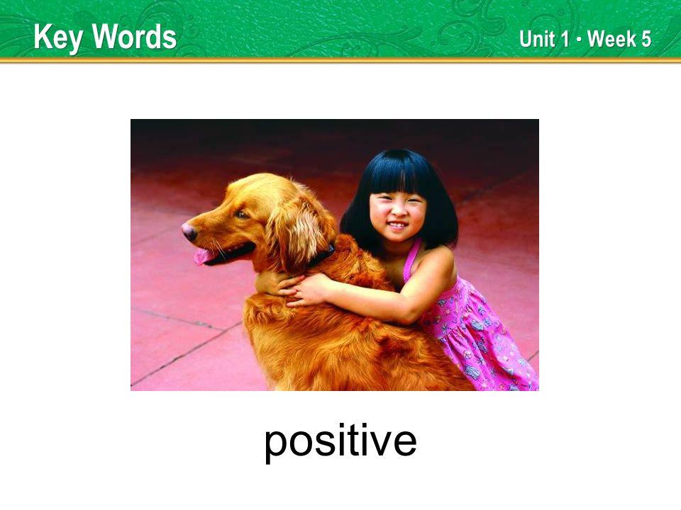 Unit 1 Week 5 positive Key Words
