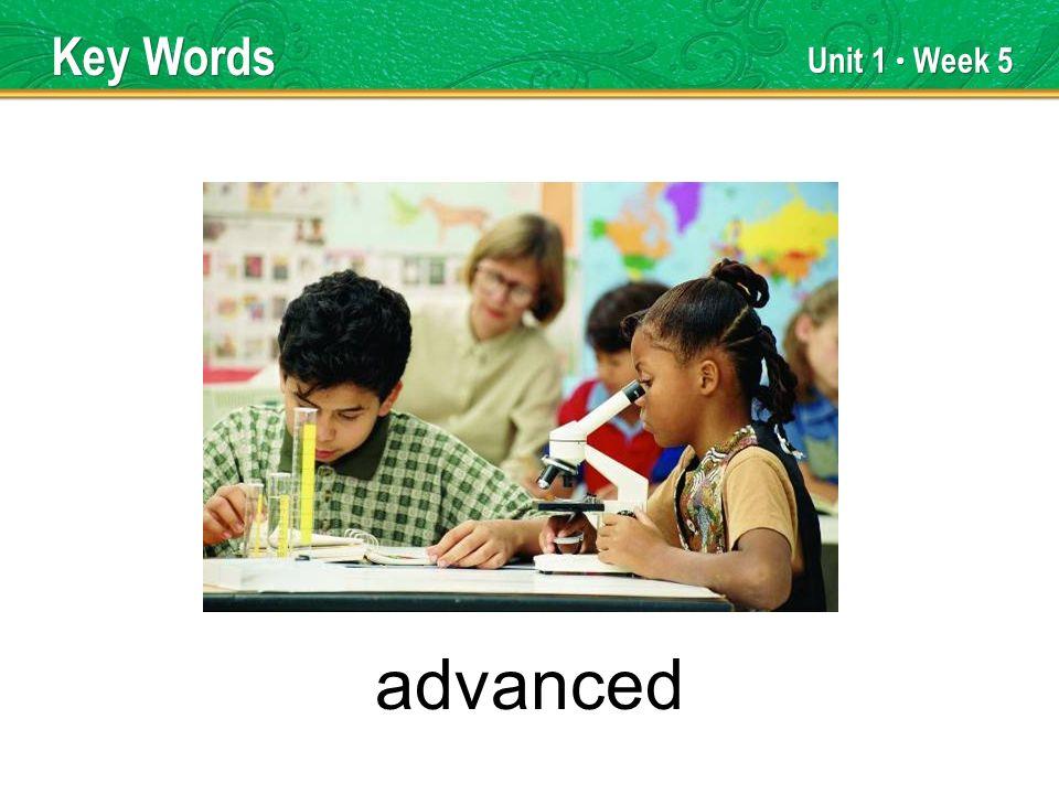 Unit 1 Week 5 advanced Key Words