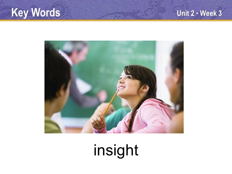 Unit 2 Week 3 insight Key Words
