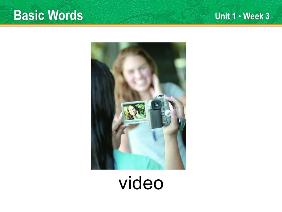 Unit 1 Week 3 video Basic Words