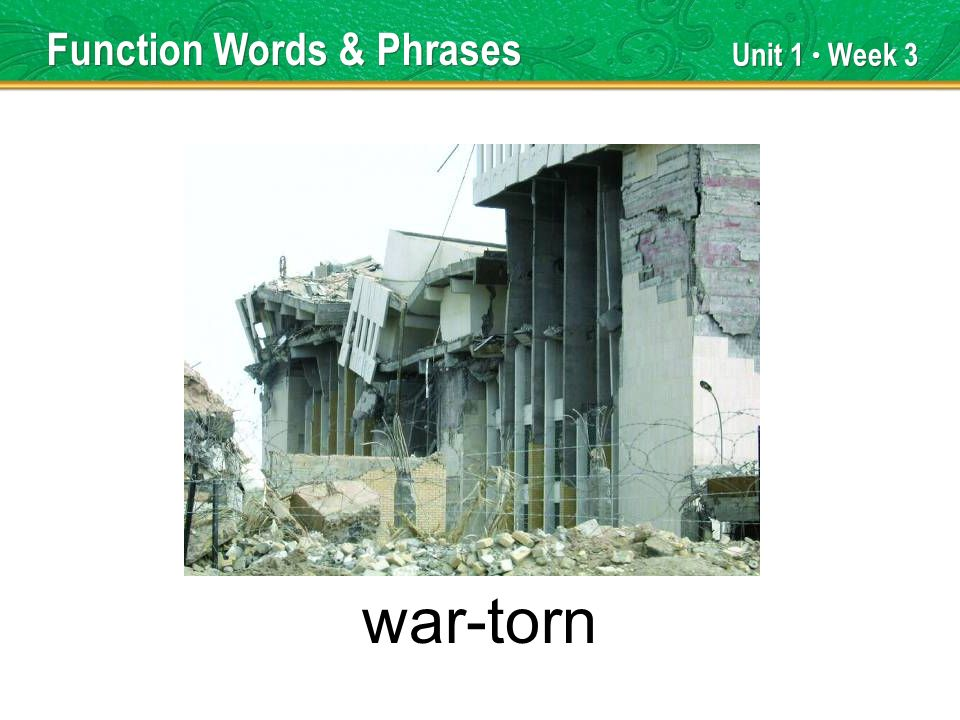 Unit 1 Week 3 war-torn Function Words & Phrases