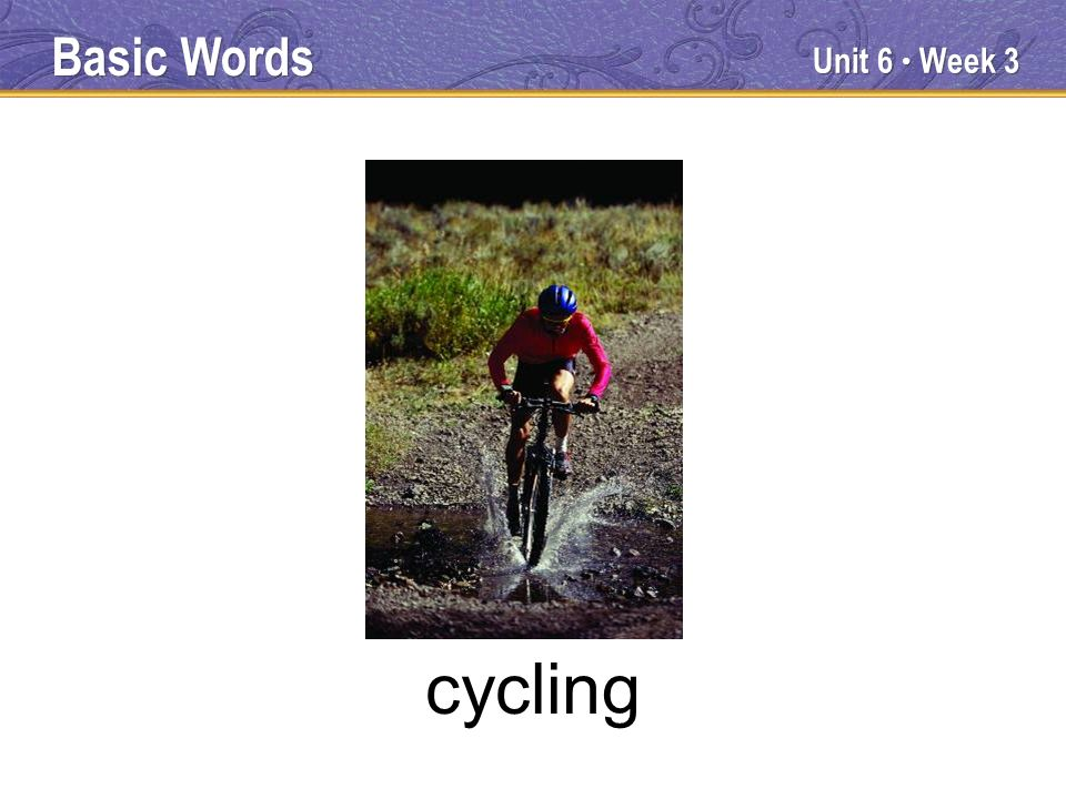 Unit 6 Week 3 cycling Basic Words