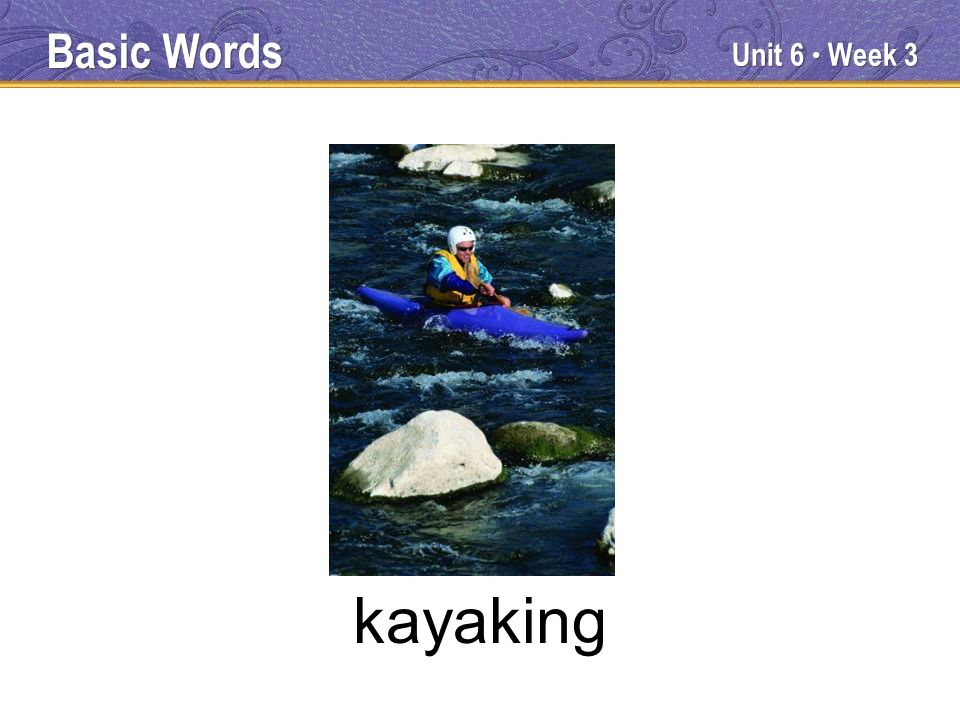 Unit 6 Week 3 kayaking Basic Words