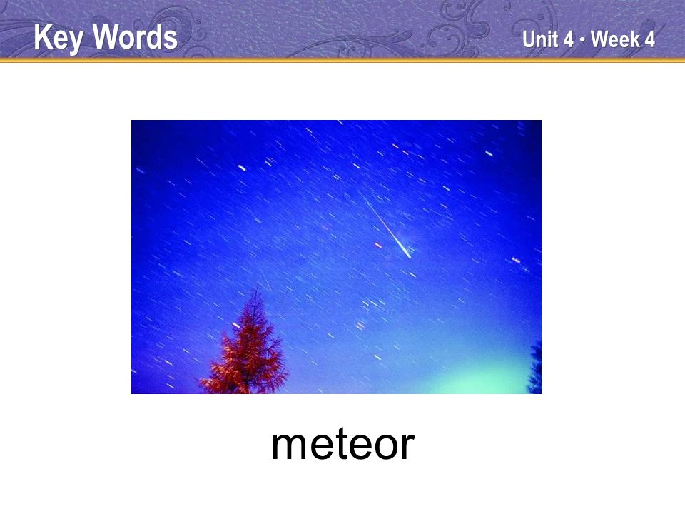 Unit 4 Week 4 meteor Key Words