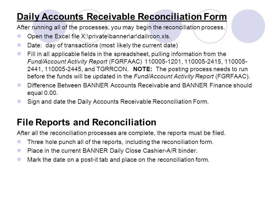 Daily Accounts Receivable Reconciliation Form After running all of the processes, you may begin the reconciliation process. Open the Excel file X:\pri