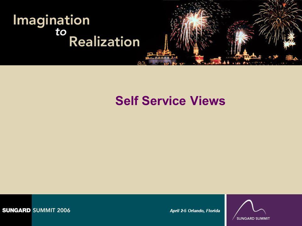 April 2-5 Orlando, Florida Self Service Views