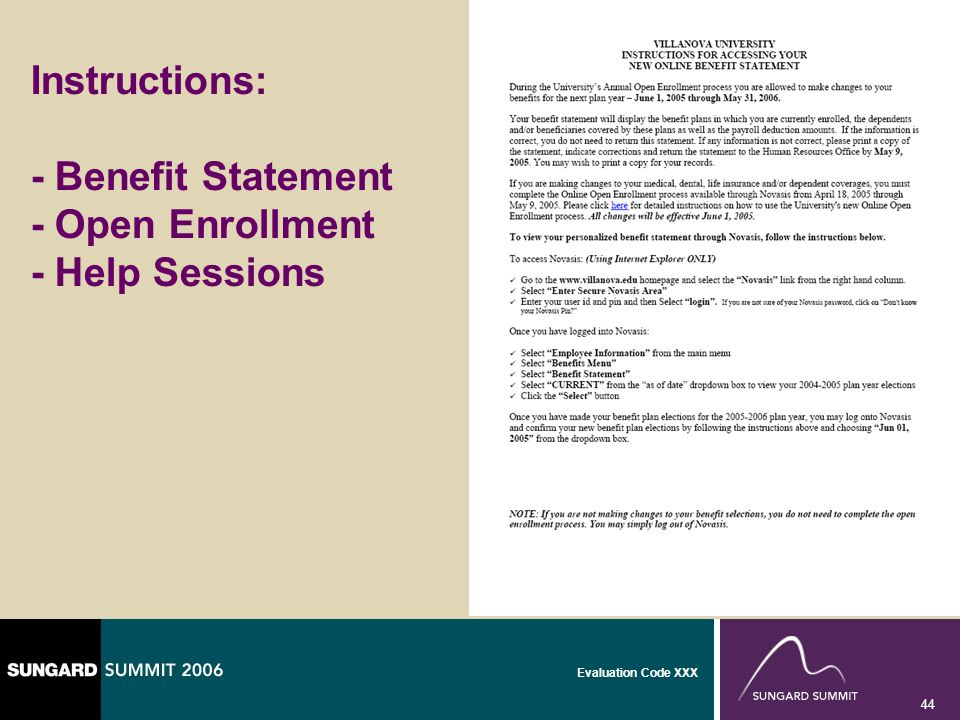 Evaluation Code XXX 44 Instructions: - Benefit Statement - Open Enrollment - Help Sessions