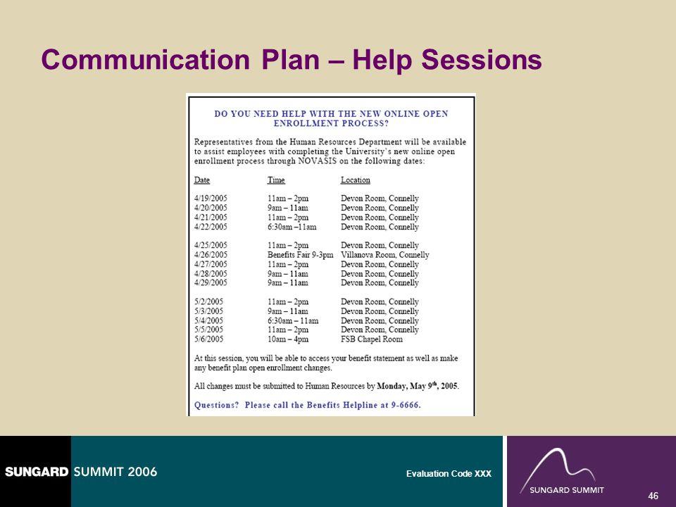Evaluation Code XXX 46 Communication Plan – Help Sessions