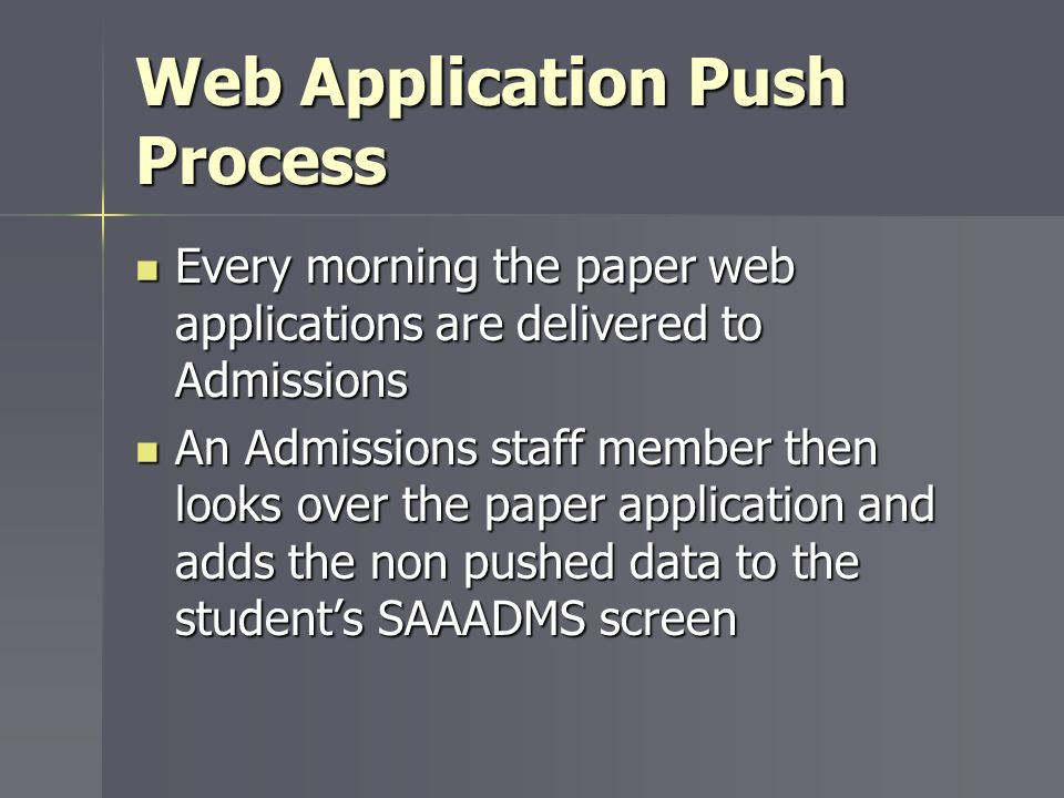 Every morning the paper web applications are delivered to Admissions Every morning the paper web applications are delivered to Admissions An Admission