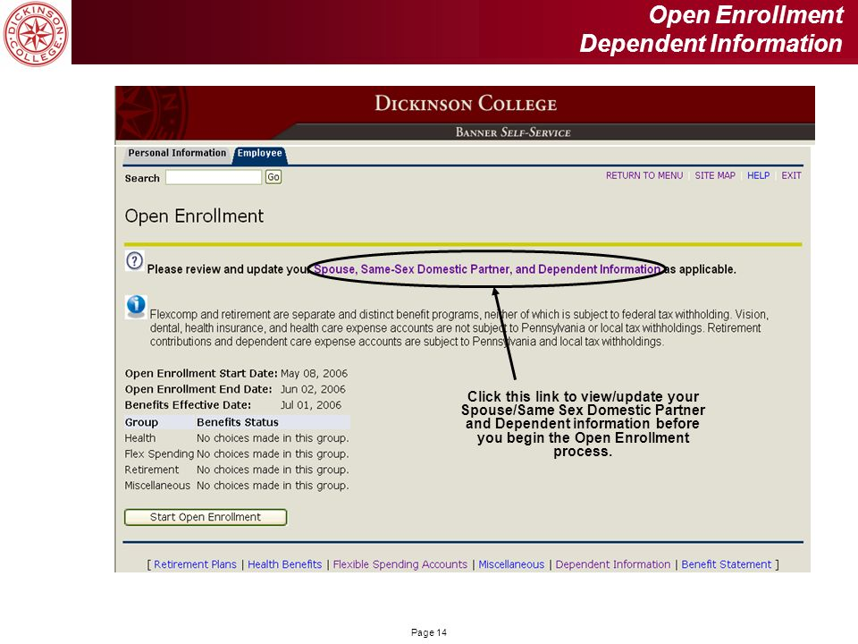 Page 14 Open Enrollment Dependent Information Click this link to view/update your Spouse/Same Sex Domestic Partner and Dependent information before yo
