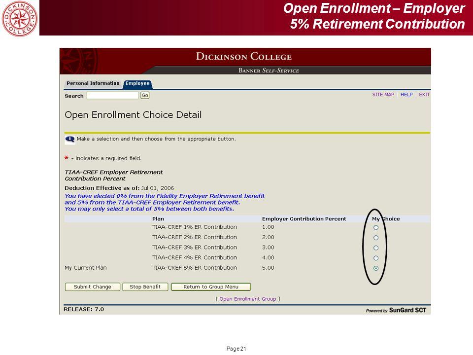 Page 21 Open Enrollment – Employer 5% Retirement Contribution