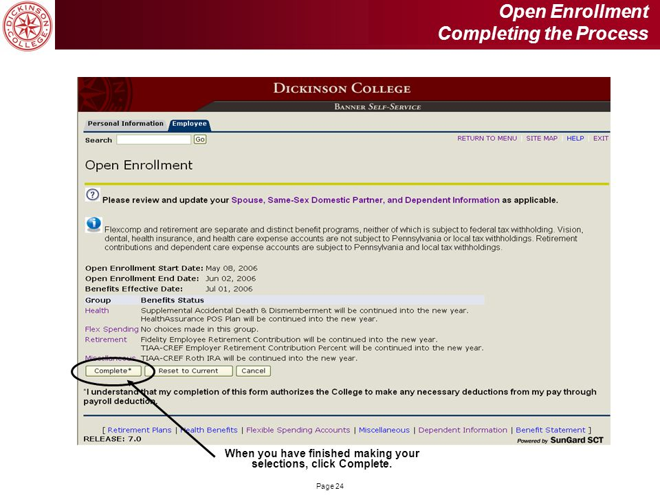 Page 24 Open Enrollment Completing the Process When you have finished making your selections, click Complete.
